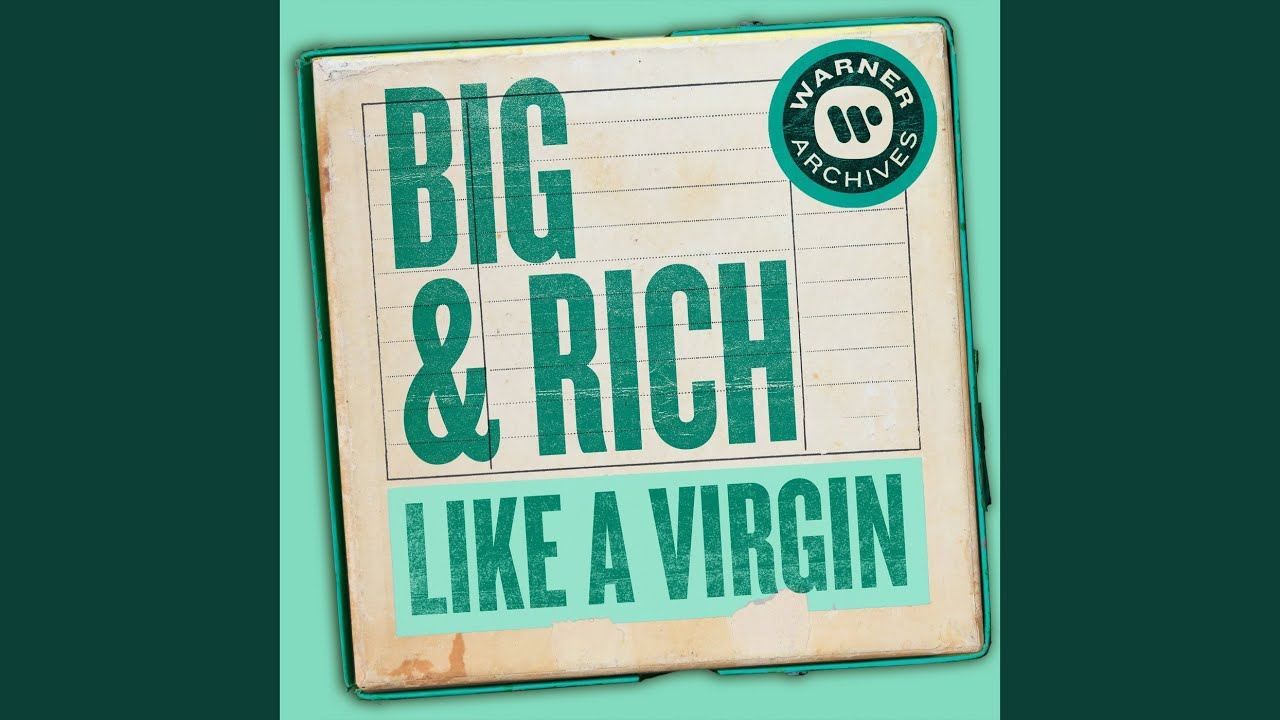 Like virgin a rich big